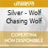 Silver - Wolf Chasing Wolf