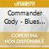 Commander Cody - Blues Rock Legends Vol.1