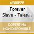 Forever Slave - Tales For Bad Girls