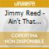 Jimmy Reed - Ain't That Love