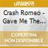 Crash Romeo - Gave Me The Clap