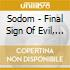 Sodom - Final Sign Of Evil, The