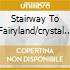 STAIRWAY TO FAIRYLAND/CRYSTAL EMPIRE