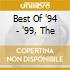 BEST OF '94 - '99, THE