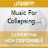 MUSIC FOR COLLAPSING PEOPLE