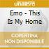 Emo - This Is My Home