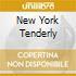 NEW YORK TENDERLY
