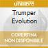 TRUMPER EVOLUTION