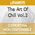 THE ART OF CHILL VOL.3