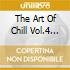 THE ART OF CHILL VOL.4   (MIXED BY ORB)