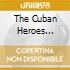 THE CUBAN HEROES COLLECTION