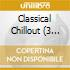 CLASSICAL CHILLOUT (3CD)