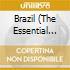 BRAZIL THE ESSENTIAL ALBUM
