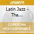 LATIN JAZZ (2CD)/THE ESSENTIAL ALBUM