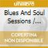 Blues And Soul Sessions