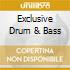 EXCLUSIVE DRUM & BASS