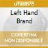 LEFT HAND BRAND