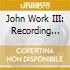 John Work III: Recording Black