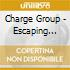 Charge Group - Escaping Mankind