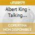 Albert King - Talking Blues