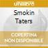SMOKIN TATERS