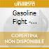 Gasoline Fight - Useless Piece Of Weaponry