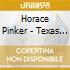 CD - PINKER, HORACE - TEXAS ONE TEN
