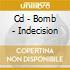 CD - BOMB - INDECISION
