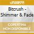Bitcrush - Shimmer & Fade
