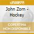 John Zorn - Hockey