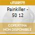 Painkiller - 50 12
