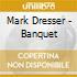 Mark Dresser - Banquet