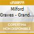 Milford Graves - Grand Unification