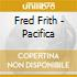 Fred Frith - Pacifica