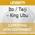 Ito / Teiji - King Ubu
