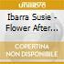 Ibarra Susie - Flower After Flower