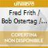 Fred Frith / Bob Ostertag / G.Mumma - Christian Wolff-Burdocks