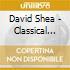 David Shea - Classical Works Ii