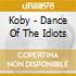 Koby - Dance Of The Idiots