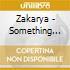 Zakarya - Something Obvious