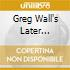 Greg Wall - Later Prophets