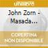 John Zorn - Masada Recital