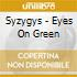 Syzygys - Eyes On Green