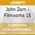John Zorn - Filmworks 15