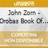 John Zorn - Orobas Book Of Angels 4