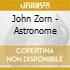 John Zorn - Astronome