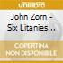 John Zorn - Six Litanies For Heliogab