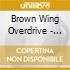 Brown Wing Overdrive - Esp Organism