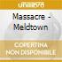 Massacre - Meldtown