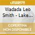 Wadada Leo Smith - Lake Biwa